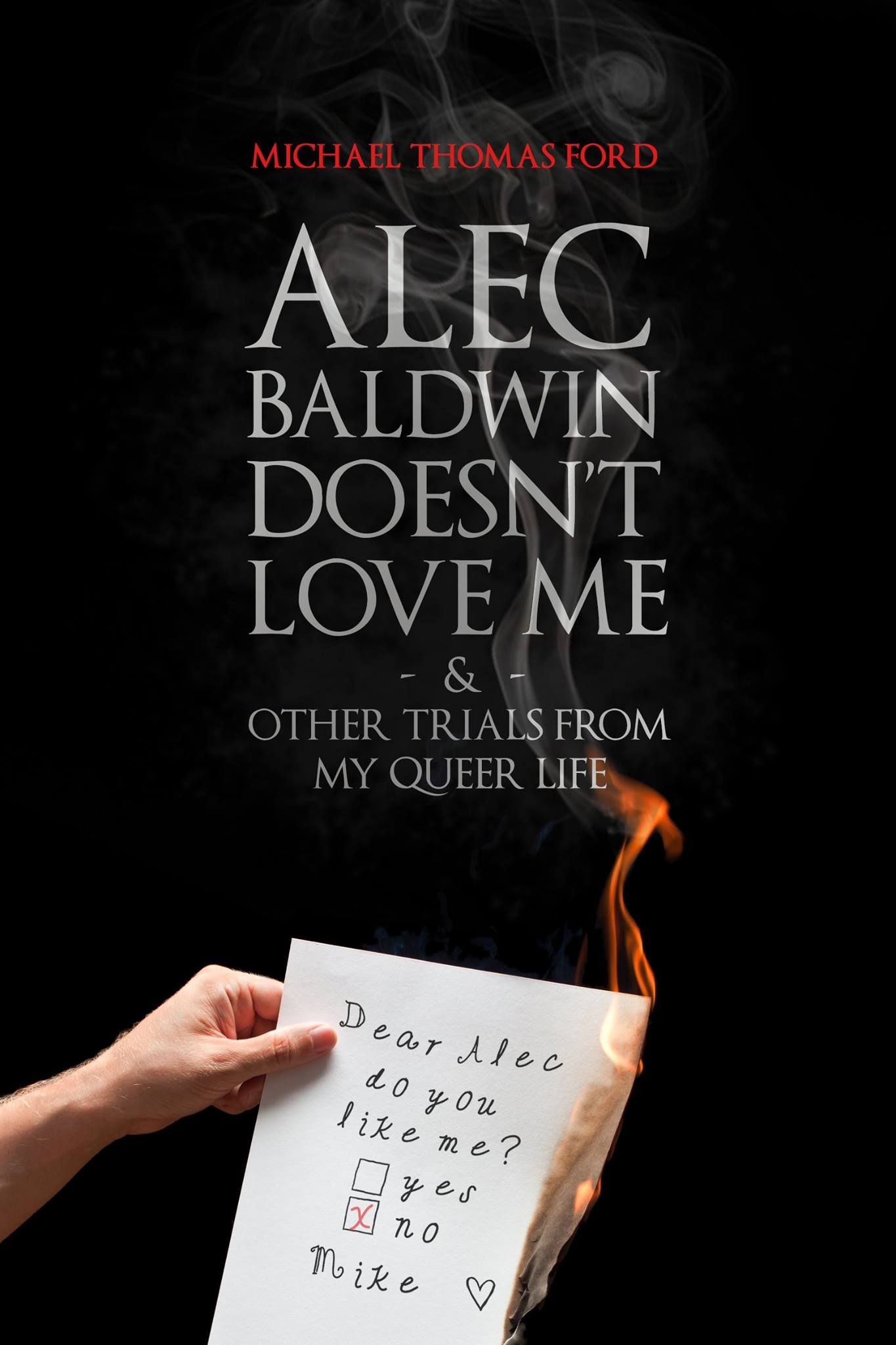 alec baldwin doesn t love me and other trials from my queer life
